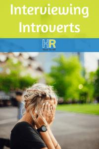 Interviewing Introverts. #NewToHR