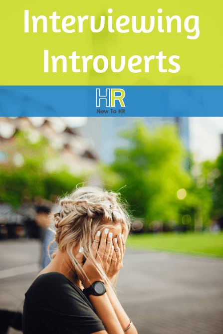 Interviewing Introverts. #NewToHR