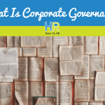 What Is Corporate Governance. #NewToHR