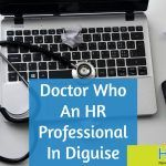 Doctor Who An HR Professional In Disguise. #NewToHR