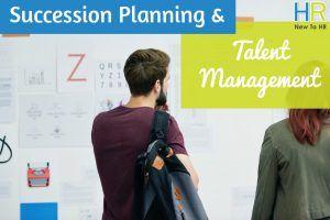 Succession Planning And Talent Management. #NewToHR