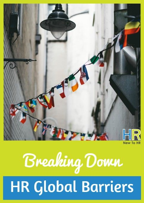 Breaking Down HR Global Barriers. #NewToHR
