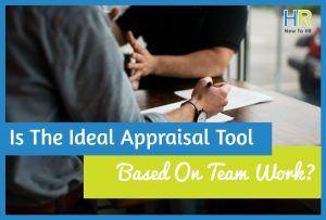 Is The Ideal Appraisal Tool Based On Team Work. #NewToHR