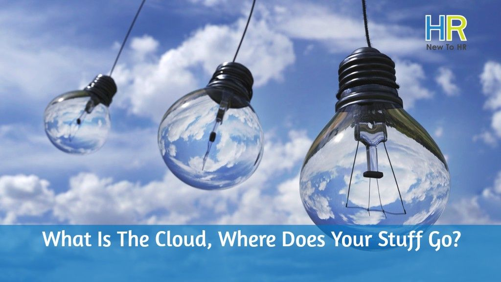 What Is The Cloud, Where Does Your Stuff Go?