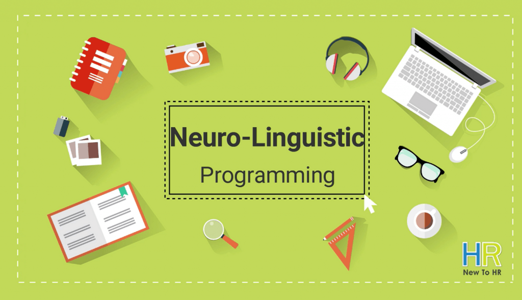 What Is Neuro-Linguistic Programming. newtohr.com