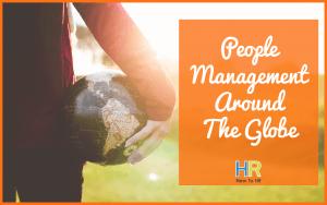 People Management Around The Globe. #NewToHR