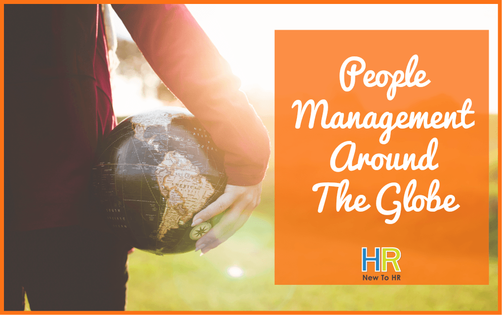 People Management Around The Globe. #NewToHR