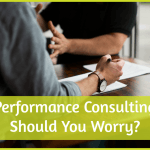 Performance Consulting - Should You Worry. #NewToHR