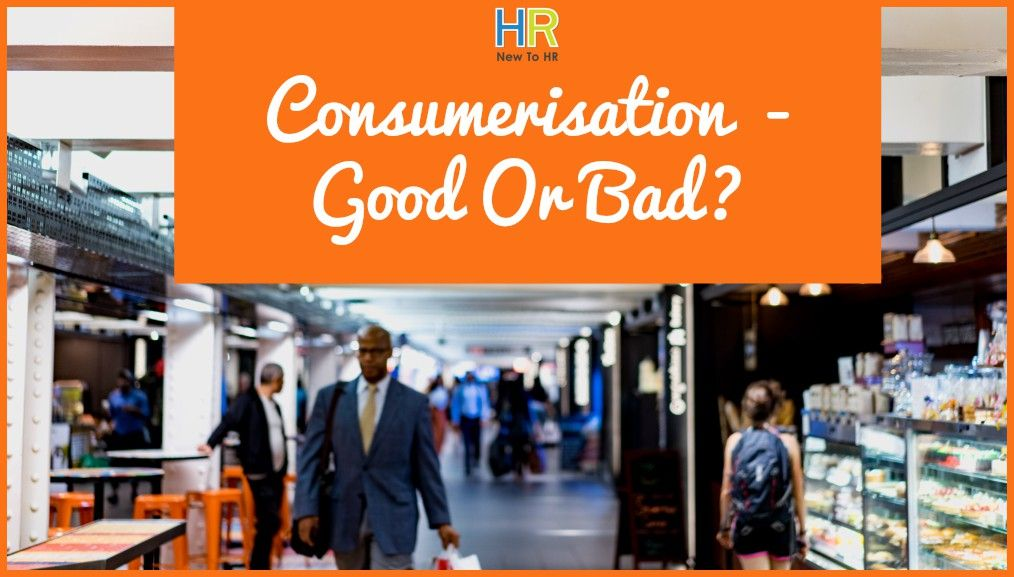 Consumerisation - Good Or Bad. newtohr.com