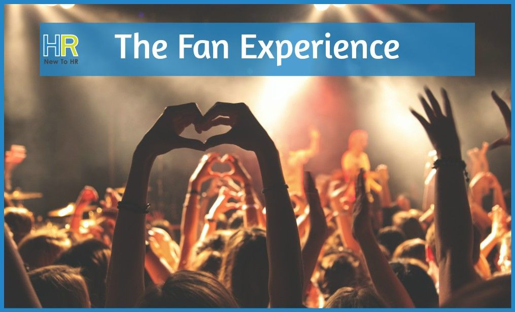 The Fan Experience. #NewToHR