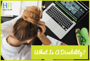 What Is A Disability - by newtohr.com
