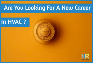 Are You Looking For A New Career In HVAC - by #NewToHR