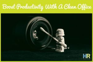 Boost Productivity With A Clean Office #newtohr