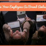 Activate Your Employees As Brand Ambassadors by newtohr.com