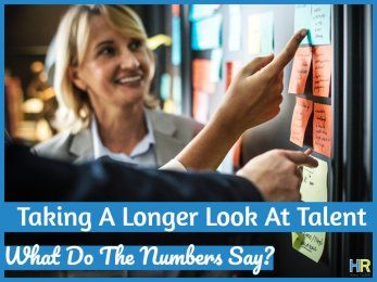 Taking A Longer Look At Talent; What Do The Numbers Say. By New To HR