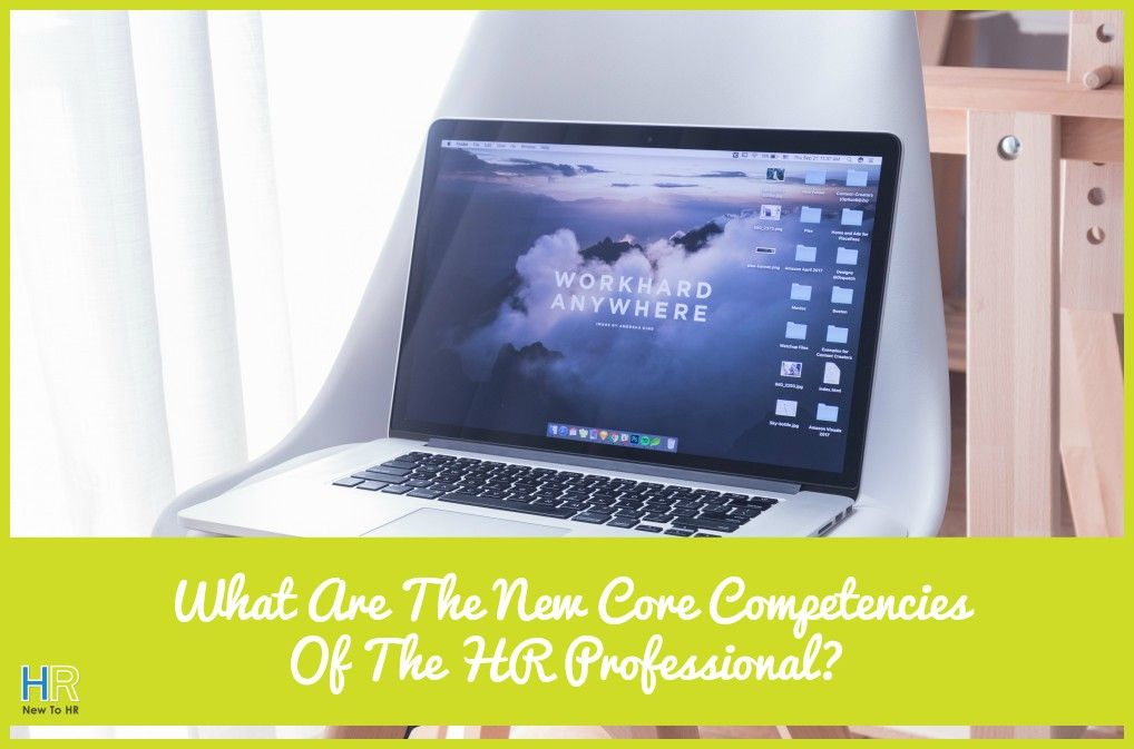 What Are The New Core Competencies Of The HR Professional by #newtohr
