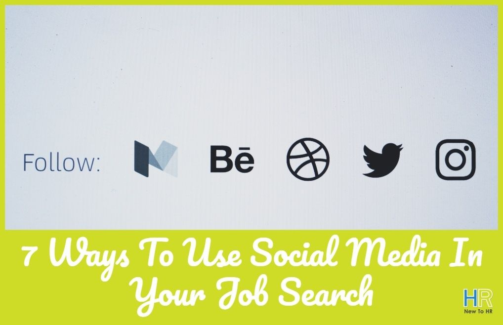 7 Ways To Use Social Media In Your Job Search by #NewToHR