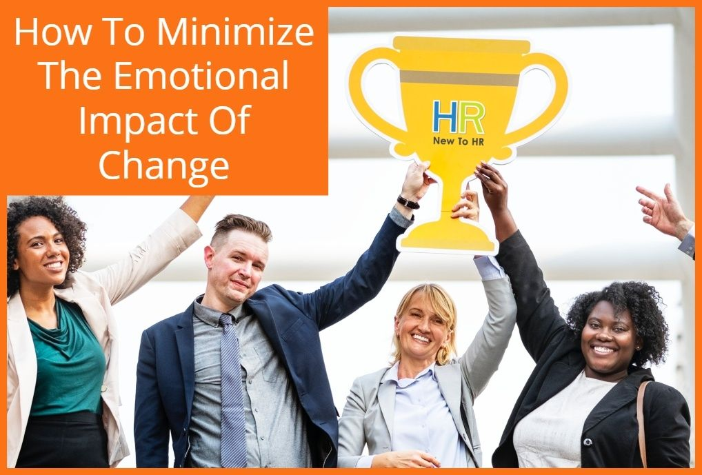 How To Minimize The Emotional Impact Of Change