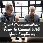 Great Communicators_ How To Connect With Your Employees by #NewToHR