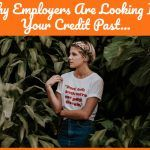 Why Employers Are Looking Into Your Credit Past... by newtohr.com