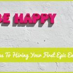 4 Steps To Hiring Your First Epic Employee by #newtohr