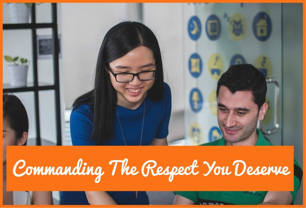 Commanding The Respect You Deserve by newtohr.com