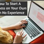 How To Start A Business On Your Own With No Experience. by newtohr.com #NewToHR