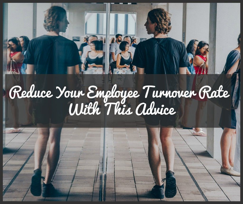 Reduce Your Employee Turnover Rate With This Advice by newtohr.com