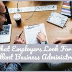 What Employers Look For In Excellent Business Adminstrators by newtohr.com