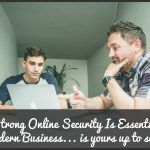 Strong Online Security Is Essential In Modern Business... is your up to scatch. By newtohr.com