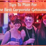 Tips To Plan For The Best Corporate Getaways by newtohr.com #NewToHR