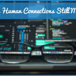 Why Human Connections Still Matter by newtohr.com #NewToHR
