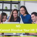 No You Cannot Dissolve Your HR Team. newtohr.com