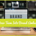 Turn Your Team Into Brand Ambassadors by #newtohr