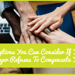 3 Options You Can Consider If Your Employer Refuses To Compensate You by newtohr.com