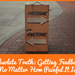 Absolute Truth - Getting Feedback No Matter How Painful It Is by newtohr.com