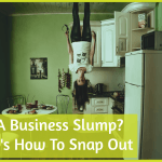 In A Business Slump. Heres How To Snap Out by #newtohr