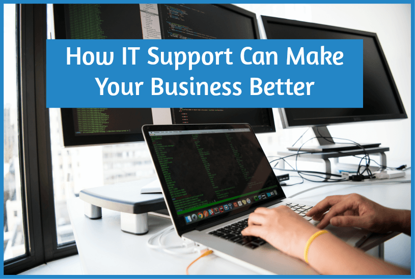 How IT Support Can Make Your Business Better by newtohr.com