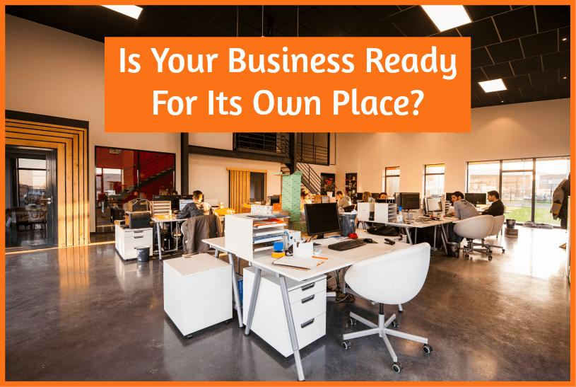 Is Your Business Ready For Its Own Place by newtohr.com