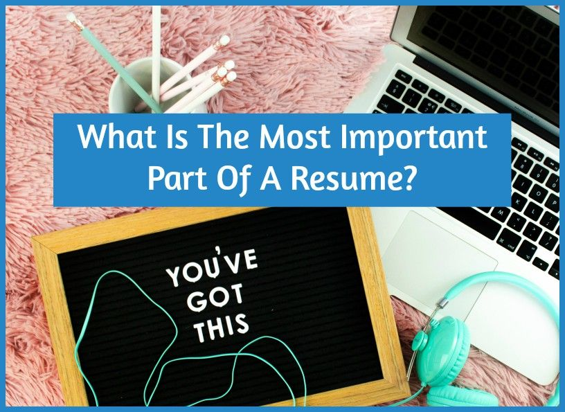 What Is The Most Important Part Of A Resume by newtohr.com