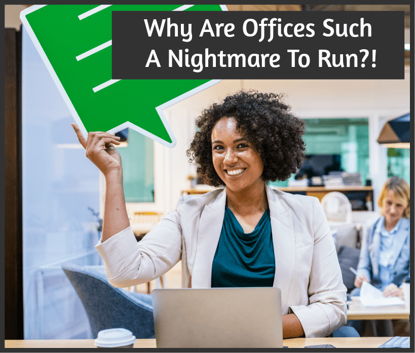 Why Are Offices Such A Nightmare To Run by newtohr.com