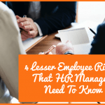 4 Lesser Employee Rights That HR Managers Need To Know by newtohr.com
