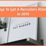 8 Ways To Get A Recruiters Attention In 2019 by newtohr.com