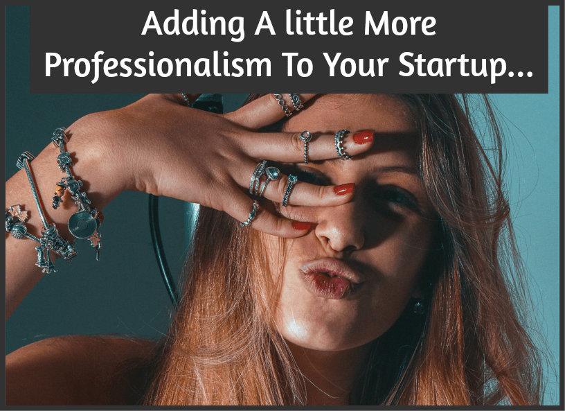Adding A Little More Professionalism To Your Startup by newtohr.com