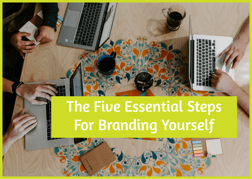 The Five Essential Steps For Branding Yourself by newtohr.com