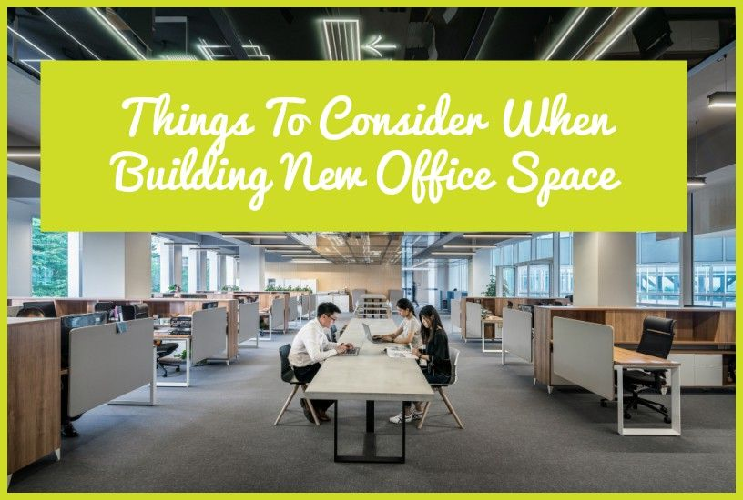 Things To Consider When Building New Office Space by newtohr.com