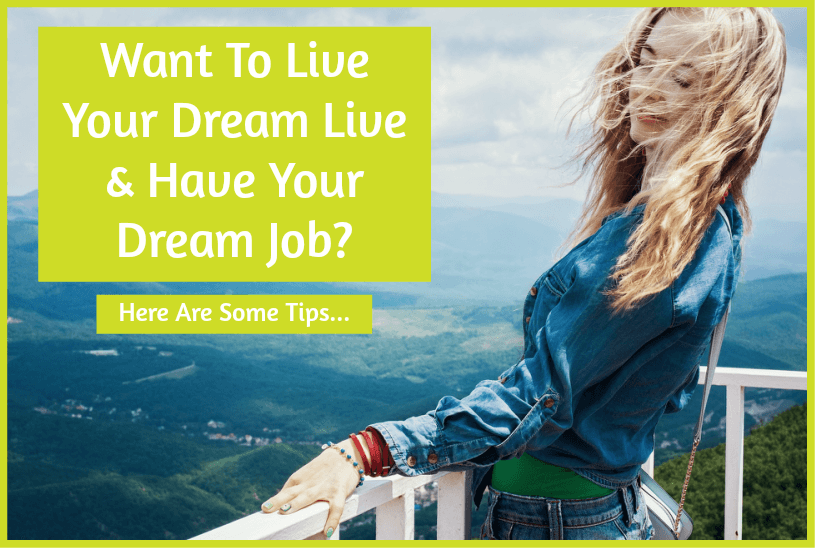 Want To Live Your Dream Live and Have Your Dream Job by newtohr.com