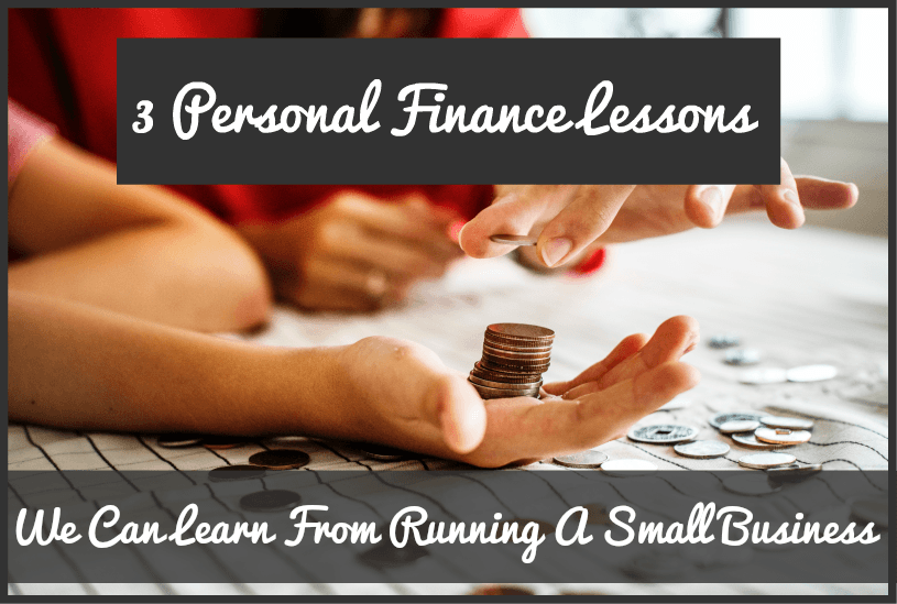 3 Personal Finance Lessons We Can Learn From A Small Business by newtohr.com