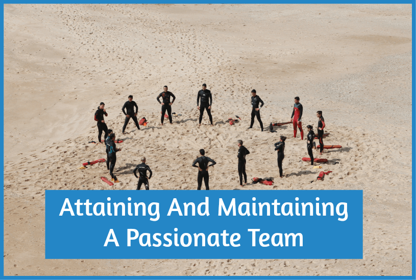 Attaining And Maintaining A Passionate Team by newtohr.com