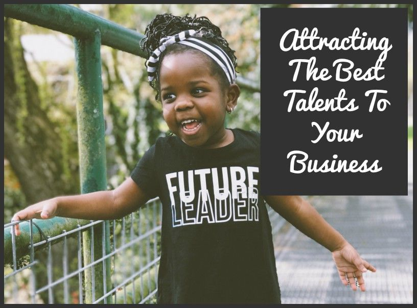 Attracting The Best Talents To Your Business by #NewToHR